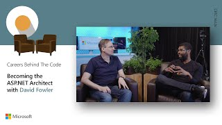 Careers Behind the Code: Becoming the ASP.NET Architect with David Fowler
