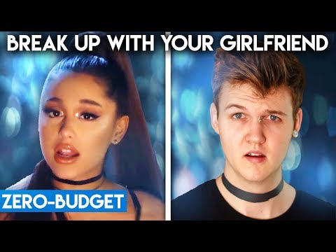 ARIANA GRANDE WITH ZERO BUDGET! (Break Up With Your Girlfriend, I'm Bored PARODY)