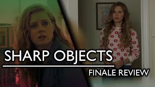 Sharp Objects   Series Finale Review!