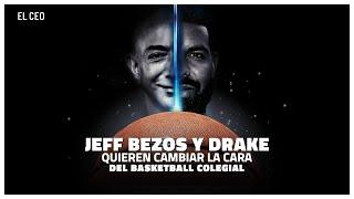 Jeff Bezos y Drake quieren cambiar la cara del basketball colegial