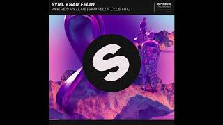 SYML x Sam Feldt - Where's My Love (Sam Feldt Extended Club Mix)