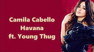 Gambar cover Camila Cabello ~ Havana ft. Young Thug ~ Lyrics