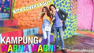 Gambar cover #TravelVlogMalang - Kampung Warna Warni (Kita Cover Lagu!)