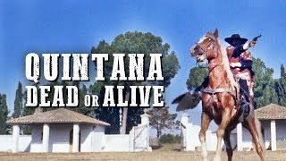 Quintana: Dead Or Alive | WESTERN | Full Length Movie | Free YouTube Film
