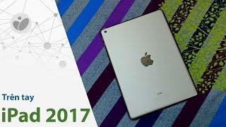 Tinhte.vn   Trên tay iPad 2017 tại Việt Nam