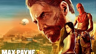 Max Payne 3 Full Movie All Cutscenes Cinematic