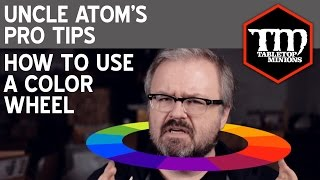 How To Use A Color Wheel - Uncle Atom's Pro Tips