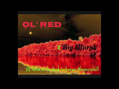 Big Murph - Ol' Red [Redneck Remix] Blake Shelton (Ol' Red)