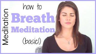 How to Meditate: Breath Meditation | Sarah Beth Yoga