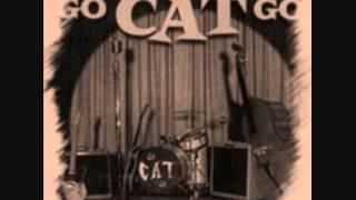 Go Cat Go    Forever's Much Too Long