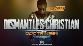 IUIC 365: Captain Zakar DISMANTLES CHRISTIAN Doctrines!!