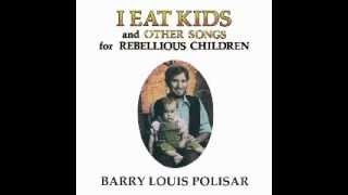 I Eat Kids Barry Louis Polisar