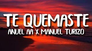 Manuel Turizo & Anuel AA   Te Quemaste (LetraLyrics)