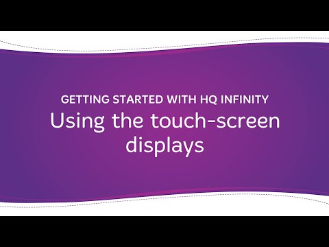 HQ Infinity - Using the Touch-Screen Displays