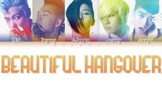 BIGBANG (빅뱅) - BEAUTIFUL HANGOVER (Color Coded Lyrics Eng/Rom/Kan)