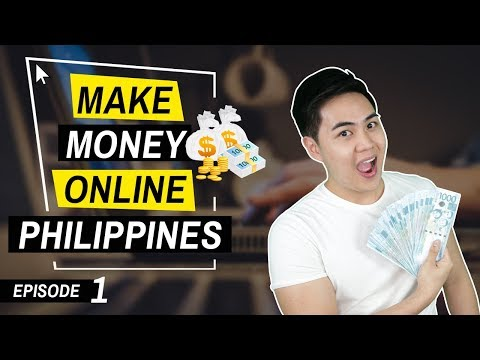 How To Make Money Online Philippines – 5 Legit Ways (Ep. #1)