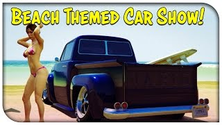 "GTA 5 Online - ""BEACH / SUMMER"" THEMED CAR SHOW! [GTA V]"