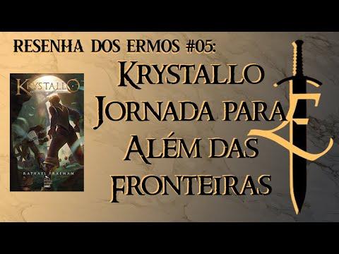 Resenha dos Ermos #05 - Krystallo, Jornada para Além das Fronteiras