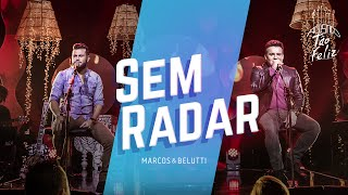 Sem Radar - Marcos e Belutti  (Video)