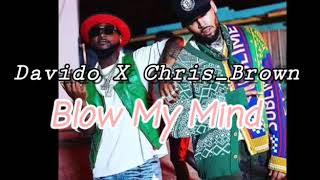 Davido Ft. Chris Brown   Blow My Mind ( Official Video Audio)