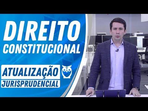 Atualização Jurisprudencial: Direito Constitucional