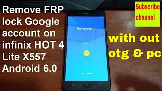 how to remove google account on infinix hot 4 lite x557