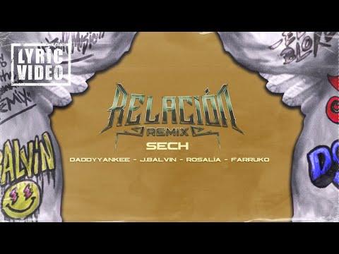 Sech - Relacion Remix (feat. Daddy Yankee, J Balvin, Rosalia &...