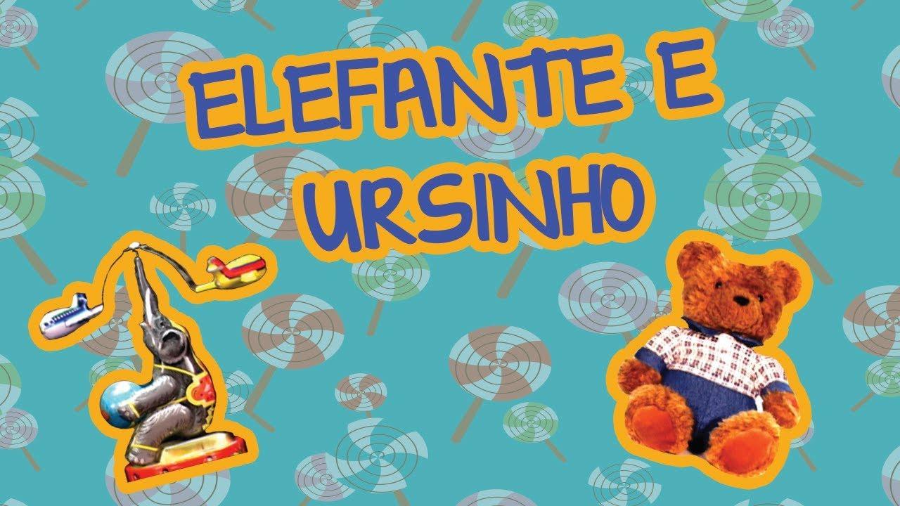 ELEFANTE E URSINHO | BEBÊ MAIS BICHOS
