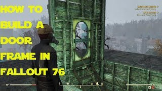 How To Build a Door Frame in Fallout 76