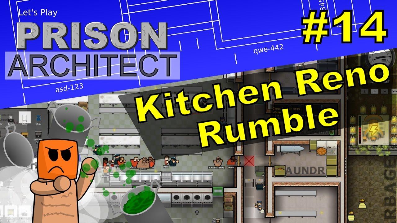 Prison Architect #14 | Kitchen Reno Rumble