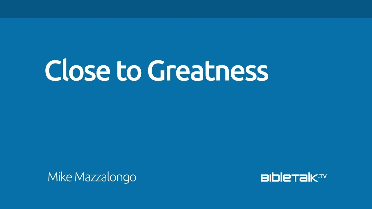 Close to Greatness