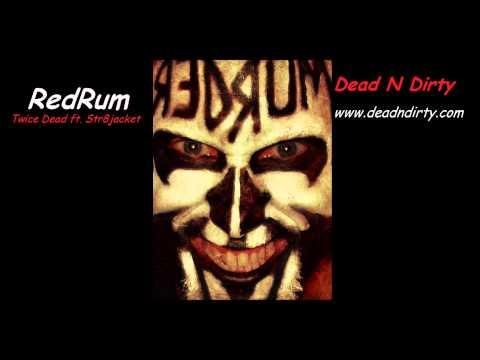 RedRum ft. Str8jacket - Twice Dead