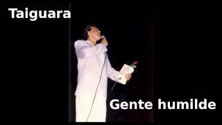 Taiguara -  Gente Humilde (Vinícius de Moraes-Garoto-Chico Buarque )