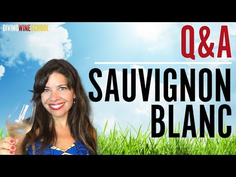 Learn About Sauvignon Blanc (Video!)