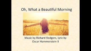 Oh, What A Beautiful Morning w/Lyrics