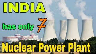 India has only 7 Nuclear power plant ( Which & Why only 7) (In Hindi)