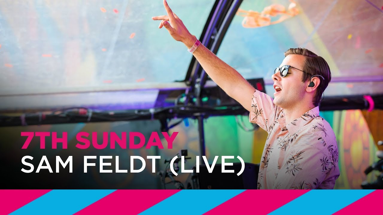 Sam Feldt - Live @ 7th Sunday 2018