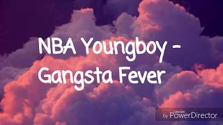 NBA Youngboy   Gangsta Fever (Lyrics)