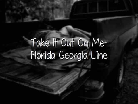 Take It Out On Me- Florida Georgia Line (Lyrics, Not Pitched!!) Mp3