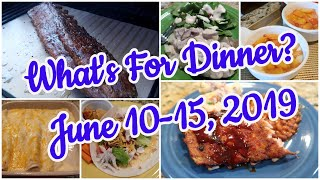 What's For Dinner?  June 10-15, 2019   Easy Meal Ideas   Cooking for Two