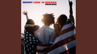 Livin' In America (Agency's Bam Bam Dub Mix)