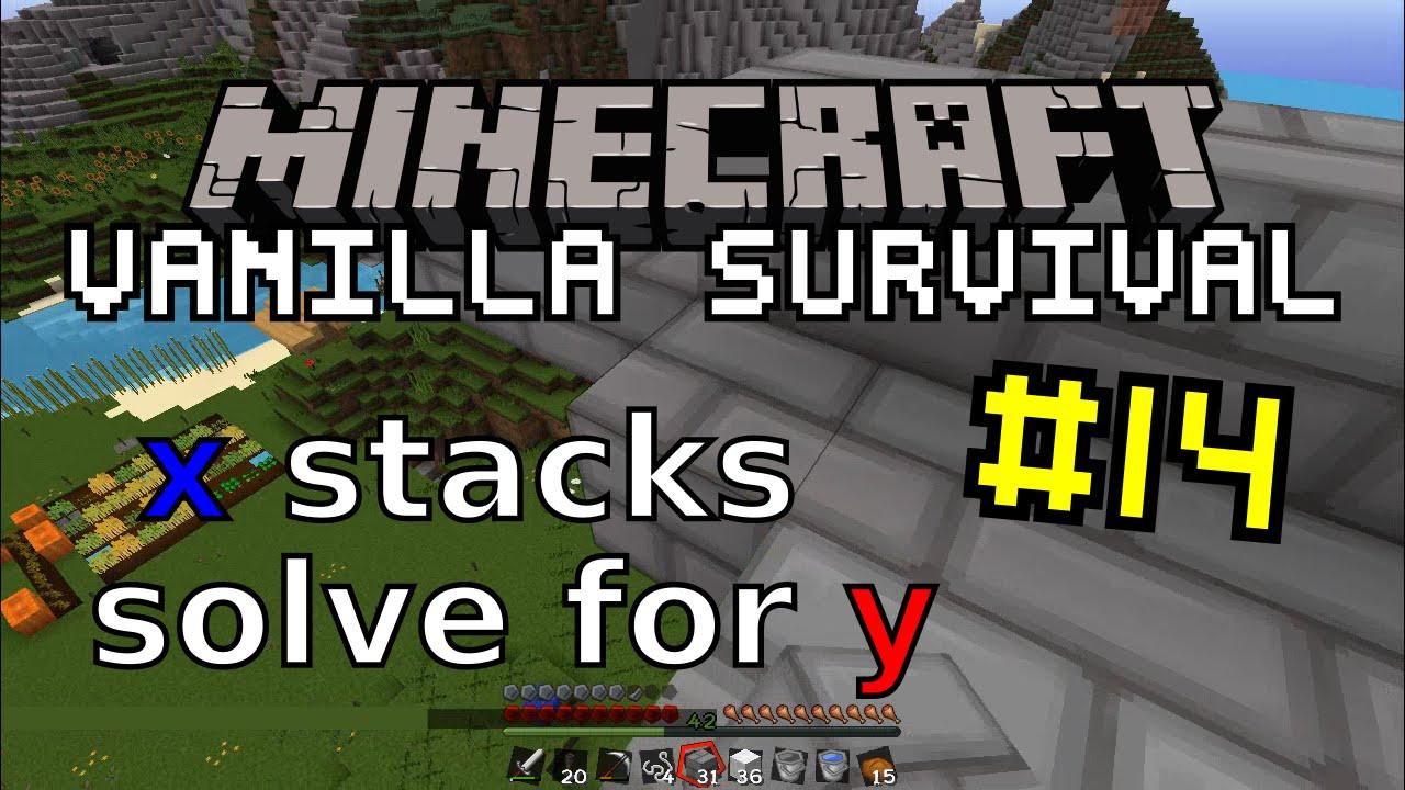 Minecraft Vanilla #14 | x stacks solve for y