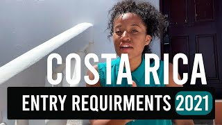 COSTA RICA ENTRY REQUIREMENTS 2021  Everything you need when traveling Costa Rica/U.S During COVID19