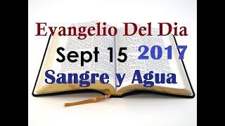 Evangelio del Dia- Viernes 15 Sept 2017- Virgen de Los Dolores- Sangre y Agua   Kholo.pk