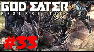 [Episode 33] God Eater: Resurrection PS4 Gameplay [To The Ark]