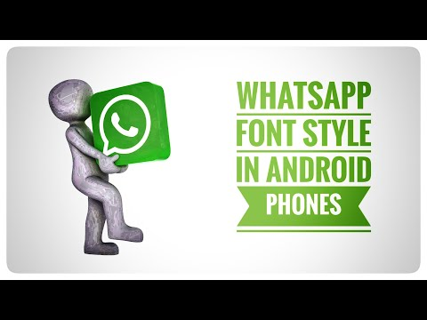 WhatsApp Font Style: How to change the font style on WhatsApp Messenger for Android Devices?