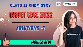 Solutions -1 | Target CBSE 2022 | Class 12 Chemistry | Unacademy Class 11&12 | Monica Bedi - MONICA