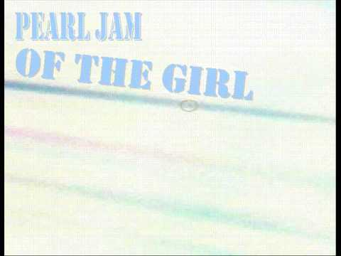 Pearl Jam - Of The Girl