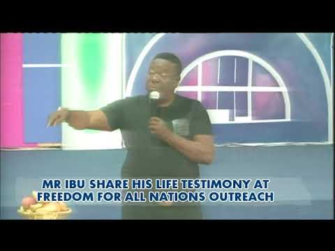 MR IBU LIFE TESTIMONY @ FREEDOM FOR ALL NATIONS OUTREACH