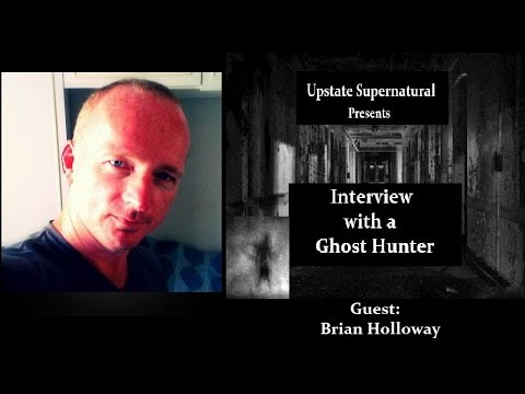 Interview with a Ghost Hunter (LIVE) - Brian Holloway